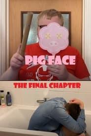 مترجم أونلاين و تحميل Pig Face – The Final Chapter 2021 مشاهدة فيلم