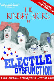 The Kinsey Sicks: Electile Dysfunction
