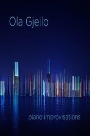 Ola Gjeilo - PIANO IMPROVISATIONS movie