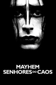Mayhem – Senhores Do Caos