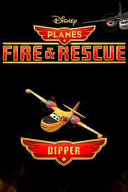 Planes Fire and Rescue: Dipper 2014