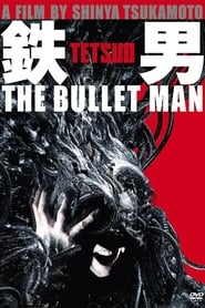 Tetsuo: The Bullet Man (2009)