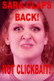 Sara Claps Back: Not Clickbate (2019)
