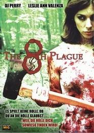 The 8th Plague – Das Böse lauert überall! (2006)