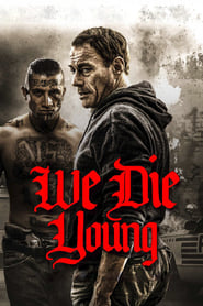 We Die Young (2019) online subtitrat in romana