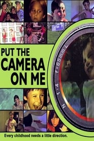 Put the Camera on Me (2003)