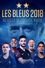 film Les Bleus 2018, au cœur de l'épopée Russe streaming