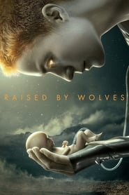 Raised by Wolves - Season 1 Episode 1 : Raised by Wolves