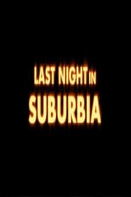 Last Night in Suburbia