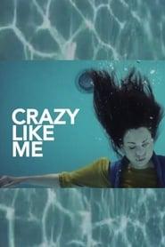 Crazy Like Me 2013