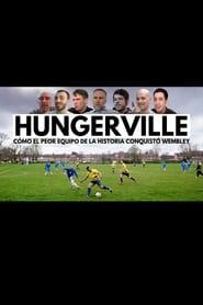 Hungerville: Cómo el peor equipo de la historia conquistó Wembley (2020)