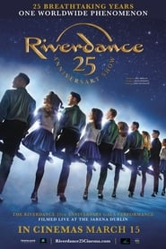 Riverdance 25th Anniversary Show 2020