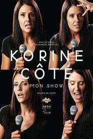 Korine Côté - Mon Show 2017