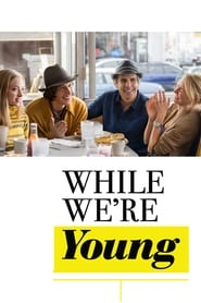 Poster While We're Young 2014