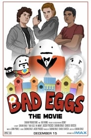 Bad Eggs: The Movie (2018)