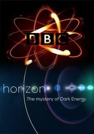 BBC Horizon: The Mysteries of Dark Energy