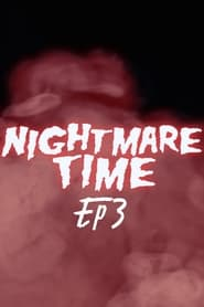Nightmare Time Episode 3