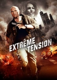 Extrême tension streaming vf