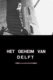 The Secret of Delft 1917