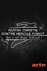 Agatha Christie contre Hercule Poirot : Qui a tué Roger Ackroyd ?