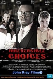Irreversible Choices (2016) CDA Online Cały Film