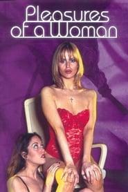 مشاهدة فيلم Pleasures Of A Woman 2002 مترجم أون لاين بجودة عالية