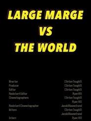 Large Marge vs The World (2020)