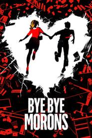 Bye Bye Morons (2020) poster