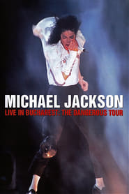 Michael Jackson: Live in Bucharest – The Dangerous Tour