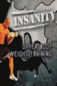 Insanity: Upper Body Weight Training