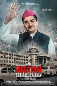 Main Mulayam Singh Yadav (2021) Hindi HD