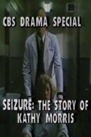 Seizure: The Story of Kathy Morris