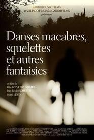Danses macabres, squelettes et autres fantaisies (2019)