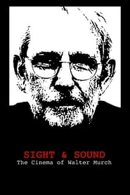 Sight & Sound: The Cinema of Walter Murch
