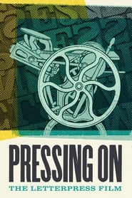 Pressing On: The Letterpress Film (2017)