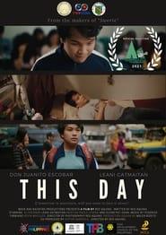 This Day (2021) Full Pinoy Movie