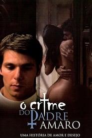 مترجم أونلاين و تحميل O Crime do Padre Amaro 2005 مشاهدة فيلم