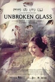 Unbroken Glass 2017