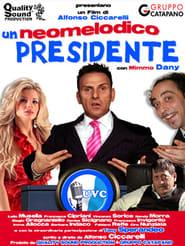 Un Neomelodico Presidente movie