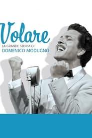 Volare - La grande storia di Domenico Modugno 2013