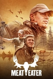 MeatEater - Season 9 : The Movie | Watch Movies Online