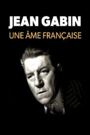 Jean Gabin, une âme française 2015
