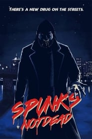 Watch Spunk's Not Dead on Showbox Online
