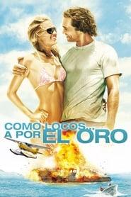 Como locos… a por el oro (2008) | Fool