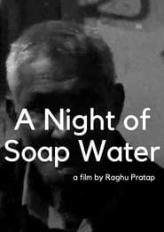 A Night of Soap Water (2021)
