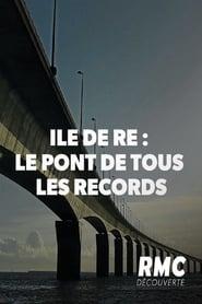 Ile de Ré : le pont de tous les records