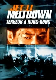 Voir Meltdown : Terreur à Hong Kong en streaming complet gratuit   film streaming, StreamizSeries.com