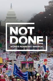 Not Done: Women Remaking America (2020)
