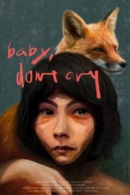 Baby, Don't Cry (2021)