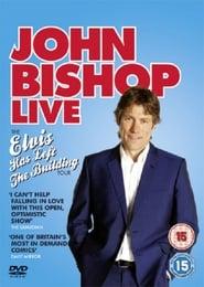 John Bishop Live: Elvis Has Left The Building (2010)